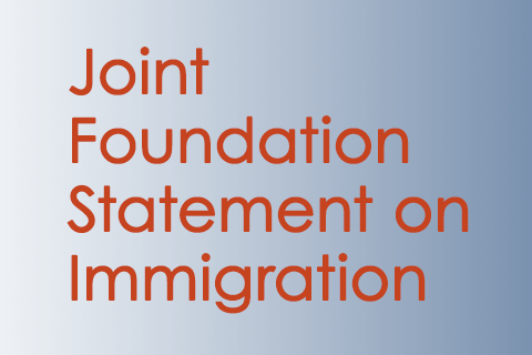 Joint Foundation Statement on Immigration